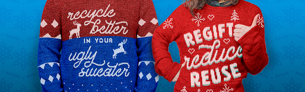 recycle better in your ugly sweater