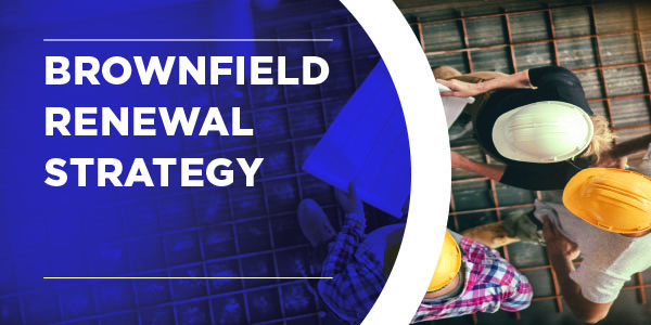 Brownfield Renewal Strategy