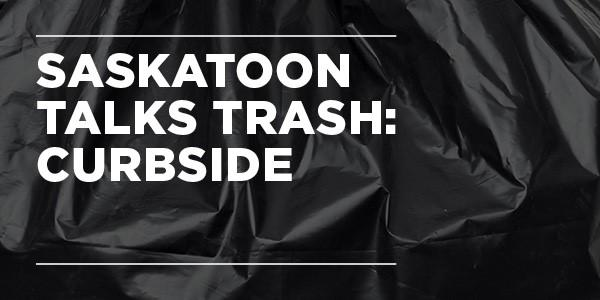 Saskatoon Talks Trash: Curbside