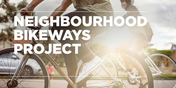 Neighbourhood Bikeways Project